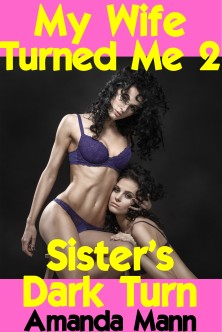 My Wife Turned Me 2  - Sister's Dark Turn