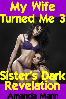 My Wife Turned Me 3 Sister's Dark Revelation